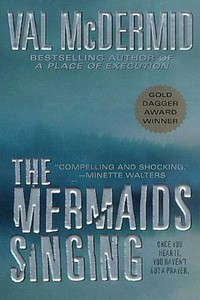 The Mermaids Singing by Val McDermid