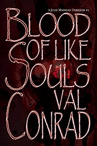 Blood of Like Souls by Val Conrad