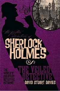 The Veiled Detective by David Stuart Davies