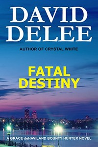 Fatal Destiny by David DeLee