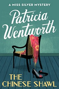 The Chinese Shawl by Patricia Wentworth