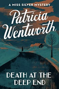 Death at the Deep End by Patricia Wentworth