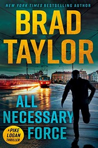 All Necessary Force by Brad Taylor