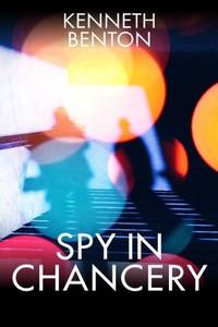 Spy in Chancery by Kenneth Benton