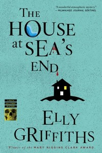The House at Sea's End by Elly Griffiths