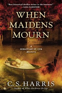 When Maidens Mourn by C. S. Harris