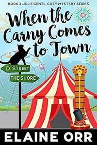 When the Carny Comes to Town by Elaine Orr
