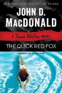 The Quick Red Fox by John D. MacDonald
