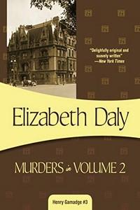 Murders in Volume 2 by Elizabeth Daly