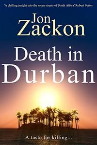 Death in Durban by Jon Zackon