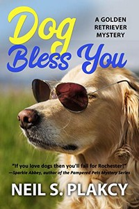 Dog Bless You by Neil S. Plakcy