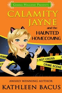 Calamity Jayne and the Haunted Homecoming by Kathleen Bacus