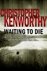 Waiting To Die by Christopher Kenworthy