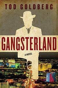 Gangsterland by Tod Goldberg