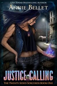 Justice Calling by Annie Bellet