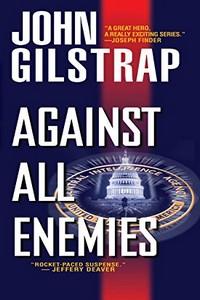 Against All Enemies by John Gilstrap
