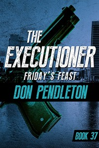 Friday's Feast by Don Pendleton