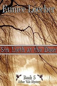 Sin Lieth at the Door by Eunice Loecher