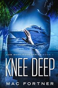Knee Deep by Mac Fortner