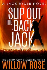 Slip Out the Back Jack by Willow Rose