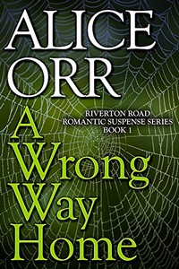 A Wrong Way Home by Alice Orr