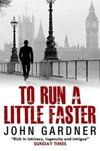 To Run a Little Faster by John Gardiner