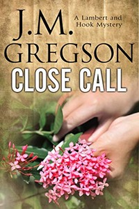 Close Call by J. M. Gregson