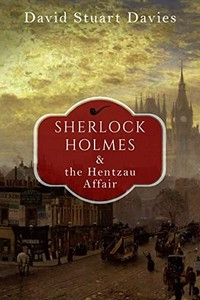 Sherlock Holmes and the Hentzau Affair by David Stuart Davies