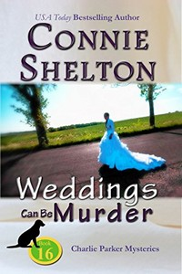 Weddings Can Be Murder by Connie Shelton