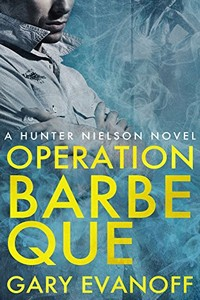 Operation Barbeque by Gary Evanoff
