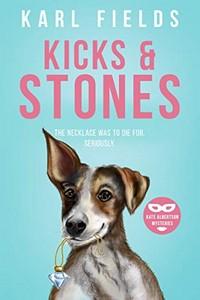 Kicks & Stones by Karl Fields