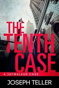 The Tenth Case by Joseph Teller