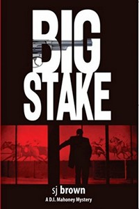 Big Stake by S. J. Brown