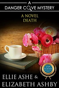 A Novel Death by Ellie Ashe & Elizabeth Ashby