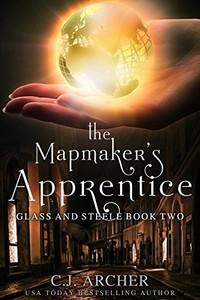 The Mapmaker's Apprentice by C. J. Archer