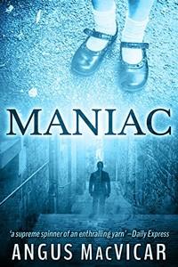 Maniac by Angua MacVicar