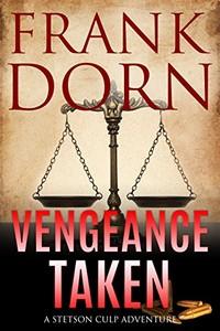 Vengeance Taken by Frank Dorn