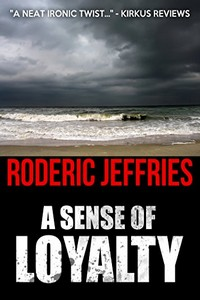 A Sense of Loyalty by Roderic Jeffries