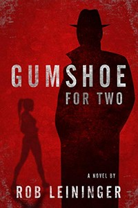 Gumshoe for Two by Rob Leininger