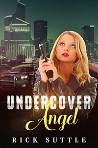 Undercover Angel by Rick Suttle