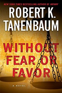 Without Fear or Favor by Robert K. Tannenbaum