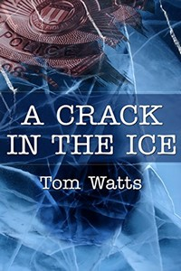 A Crack in the Ice by Tom Watts