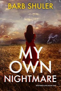 My Own Nightmare by Barb Shuler