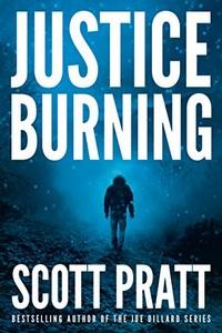 Justice Burning by Scott Pratt