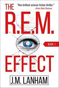 The R.E.M. Effect by J. M. Lanham