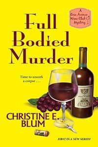 Full Bodied Murder by Christine E. Blum