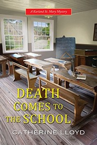 Death Comes to the School by Catherine Lloyd