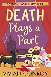 Death Plays a Part by Vivian Conroy