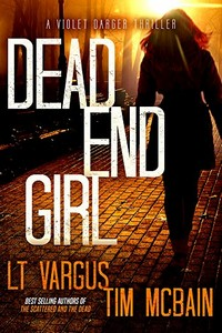 Dead End Girl by L. T. Vargus and Tim McBain