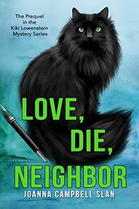 Love, Die, Neighbor by Joanna Campbell Slan